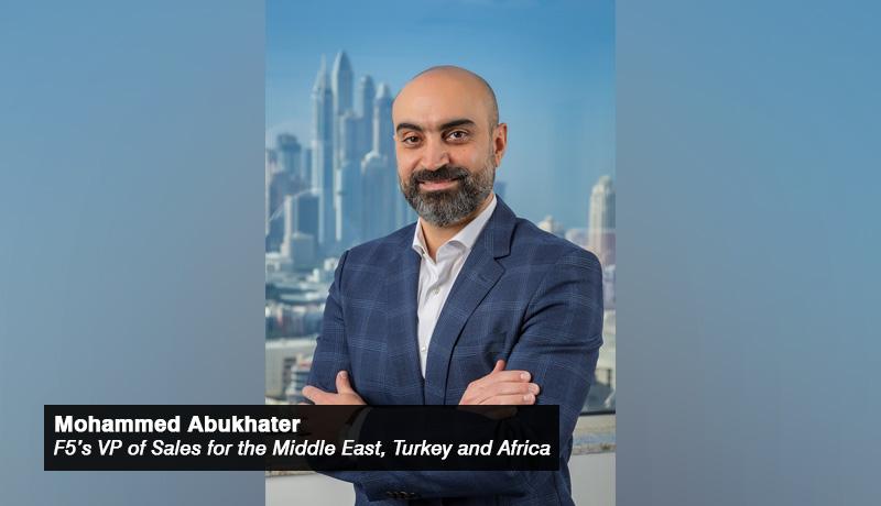 MohammedAbukhater - F5 - VP Sales - MiddleEast - Turkey - Africa - techxmedia