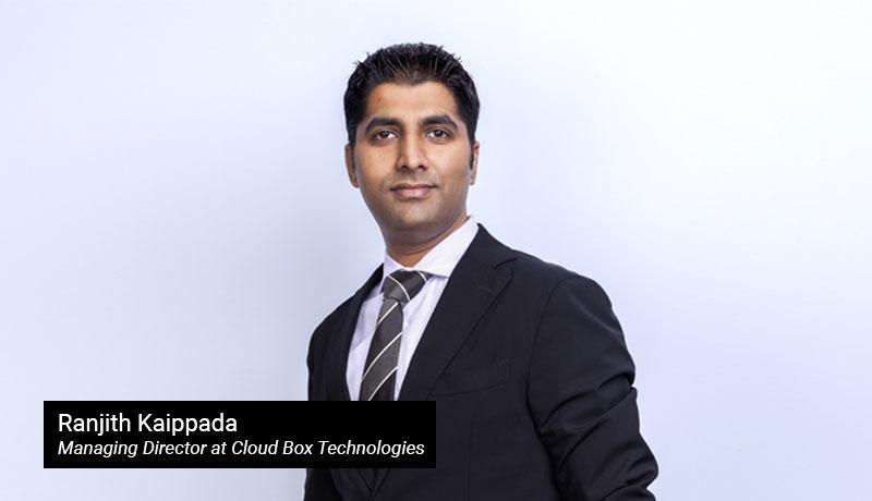 Ranjith-Kaippada - Managing-Director - Cloud-Box - TECHXMEDIA
