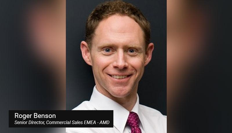 Roger-Benson--Senior-Director,-Commercial-Sales-EMEA--AMD - techxmedia