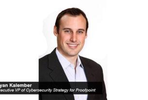 Ryan Kalember - executive vice president - Cybersecurity Strategy - Proofpoint - techxmedia