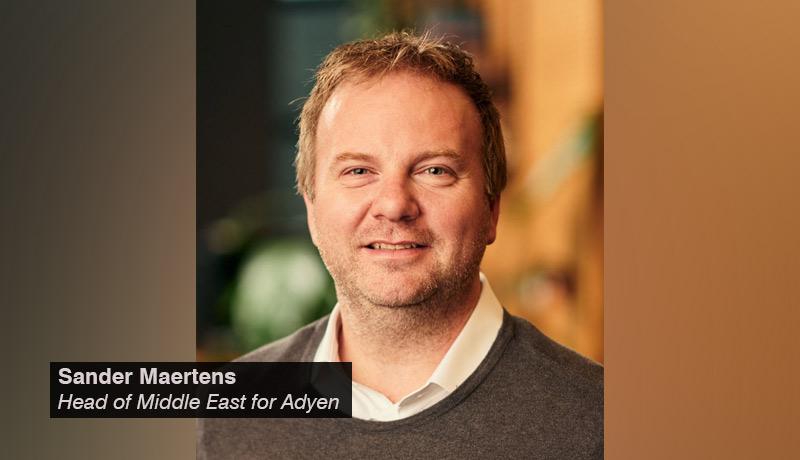 Adyen - United Arab Emirates - acquiring services - Sander-Maertens,-Head-of-Middle -East-for-Adyen - Techxmedia