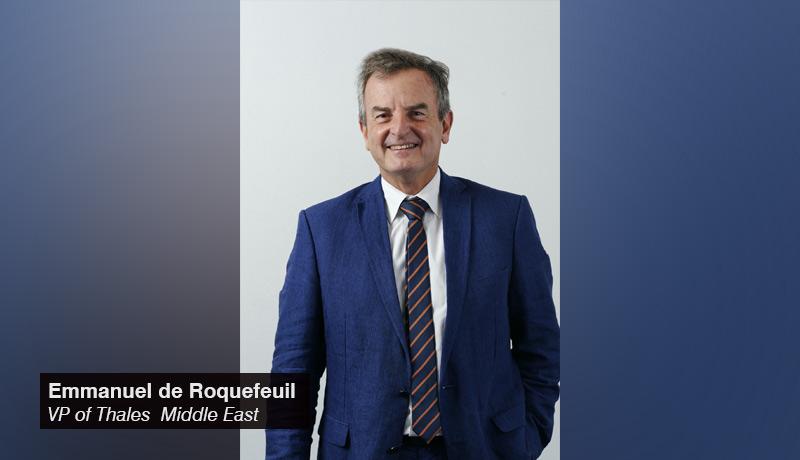 Thales - Emmanuel de Roquefeuil - Vice-President - Middle East - techxmedia