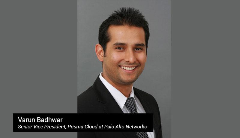 Varun Badhwar - senior vice president - Prisma Cloud - Palo Alto Networks - TECHXMEDIA