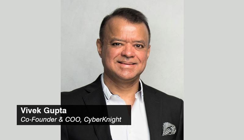 Vivek Gupta - Co-Founder - COO - CyberKnight - techxmedia