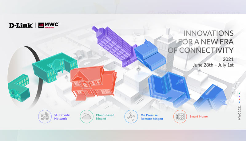 connectivity innovations - D-Link - Mobile World Congress 2021 - techxmedia