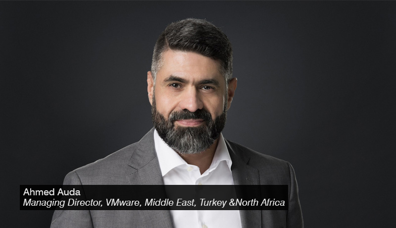 Ahmed Auda - Managing Director - Middle East, Turkey &North Africa - VMware - techxmedia