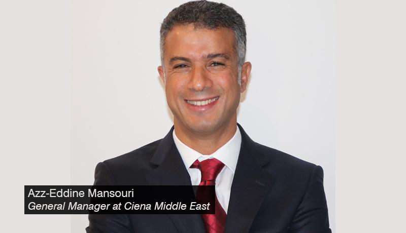 Azz-Eddine Mansouri - Ciena Middle East - techxmedia
