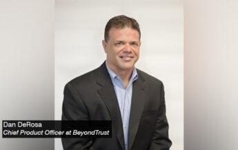 Dan DeRosa - Chief Product Officer at BeyondTrust - techxmedia
