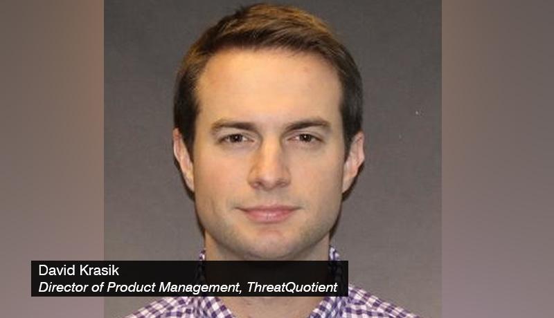 David-Krasik - Director-of-Product-Management - ThreatQuotient - techxmedia