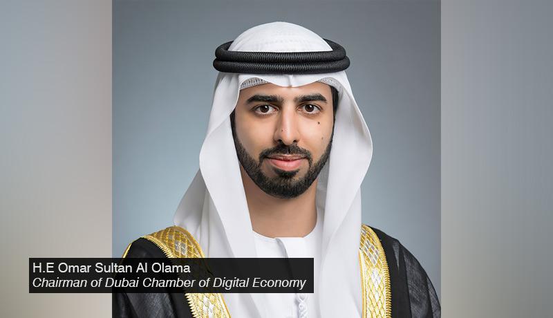 H.E-Omar-Sultan-Al-Olama,-Chairman-of-Dubai-Chamber-of-Digital-Economy - techxmedia