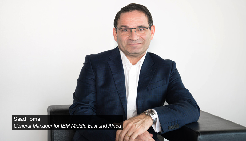 Saad-Toma-General-Manager-IBM-Middle-East- africa - techxmedia