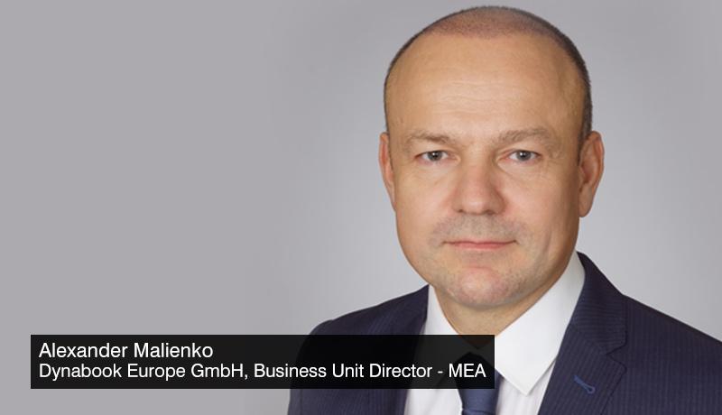 Alexander-Malienko - Dynabook-Europe-GmbH - Business-Unit-Director - Middle-East & Africa - techxmedia