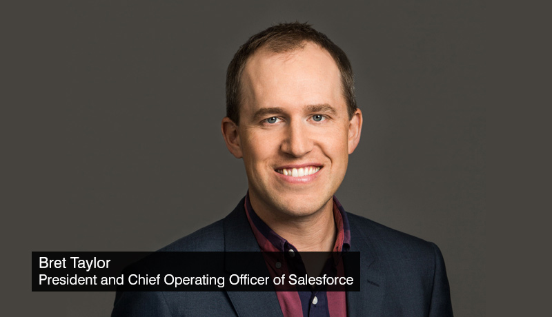 Bret-Taylor - President-and-Chief-Operating-Officer - Salesforce - techxmedia