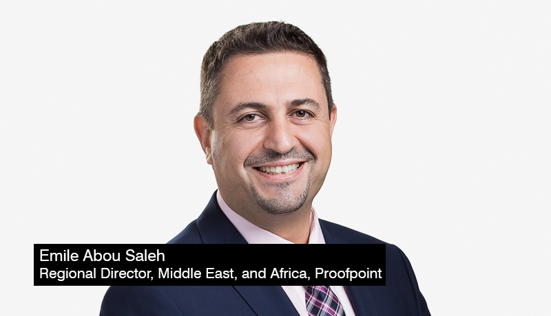 Emile-Abou-Saleh - Regional-Director - Middle-East - Africa-for-Proofpoint - techxmedia