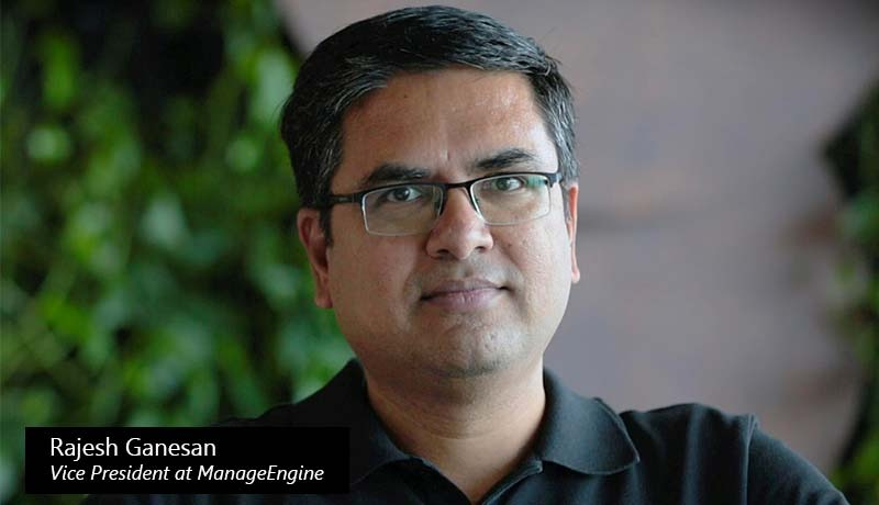 Rajesh Ganesan - vice president at ManageEngine - techxmedia