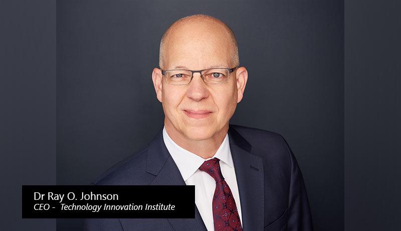Ray-O.-Johnson--CEO.-Technology-Innovation-Institute - techxmedia