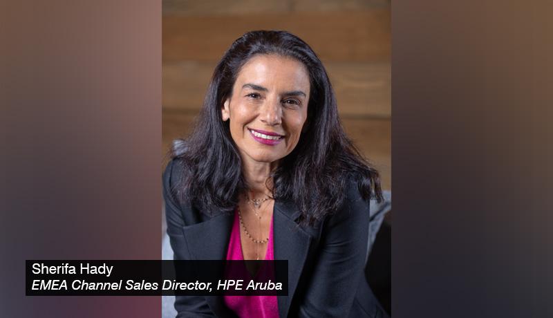 Sherifa-Hady,-EMEA-Channel-Sales-Director,-HPE-Aruba - techxmedia