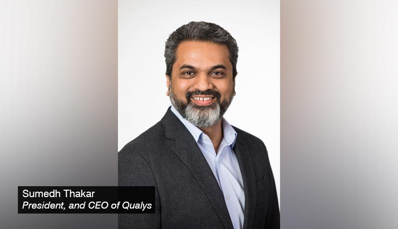 Sumedh-Thakar - president - -CEO- Qualys - techxmedia