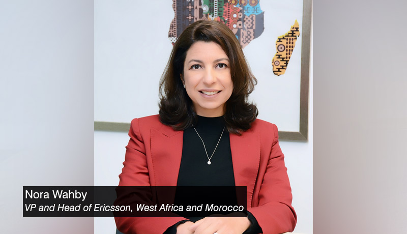 nora wahby - vice president head - Ericsson - africa-and-morocco - techxmedia