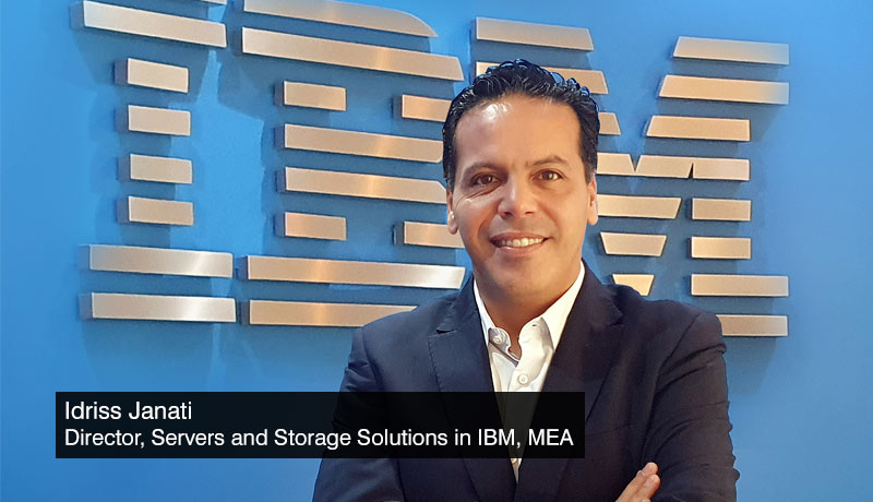 Idriss-Janati - Director - Servers-and-Storage Solutions - IBM - Middle-East-and-Africa - IBM Power servers - hybrid cloud - techxmedia