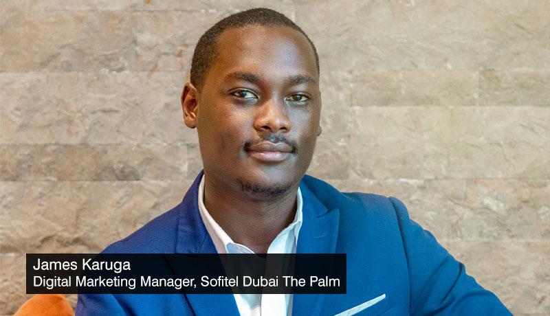 James Karuga - Digital Marketing Manager - Sofitel Dubai The Palm - interview - techxmedia