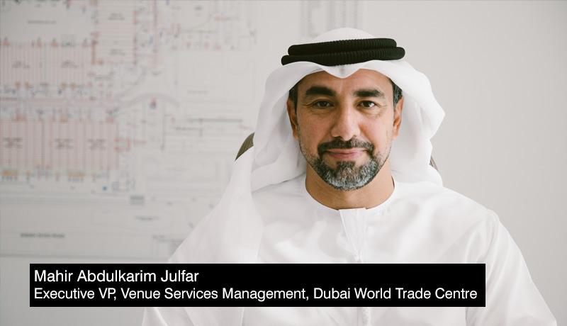 Mahir-Abdulkarim-Julfar - Executive-Vice-President - Services Management - Dubai World Trade Centre - DWTC - Dubai - post-pandemic economic recovery - techxmedia