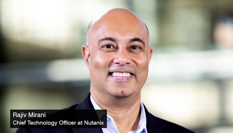 Rajiv-Mirani - Chief Technology Officer - Nutanix - Nutanix Cloud Platform - hybrid multicloud deployments - techxmedia