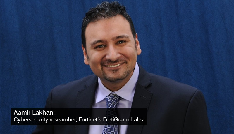 Aamir Lakhani - cybersecurity researcher - Fortinet's FortiGuard Labs - cyber kill chain - techxmediaAamir Lakhani - cybersecurity researcher - Fortinet's FortiGuard Labs - cyber kill chain - techxmedia
