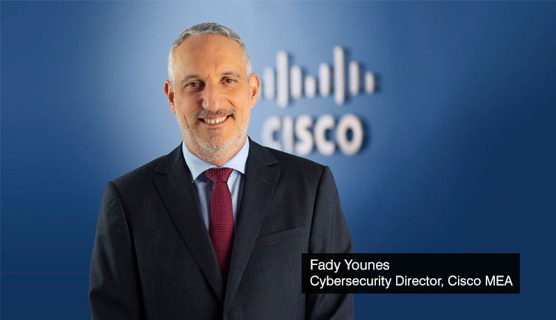 Fady Younes - Cybersecurity Director - Cisco MEA - hacking campaign - aviation industry - techxmedia