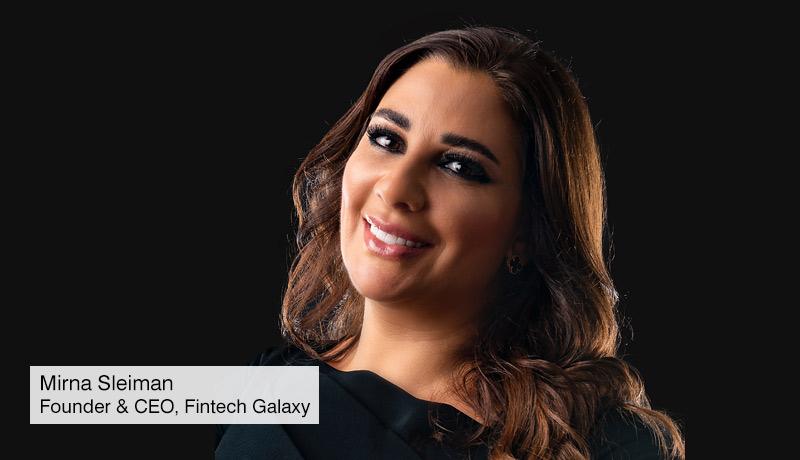 Mirna Sleiman - Founder & CEO - Fintech Galaxy - seed funding - techxmedia