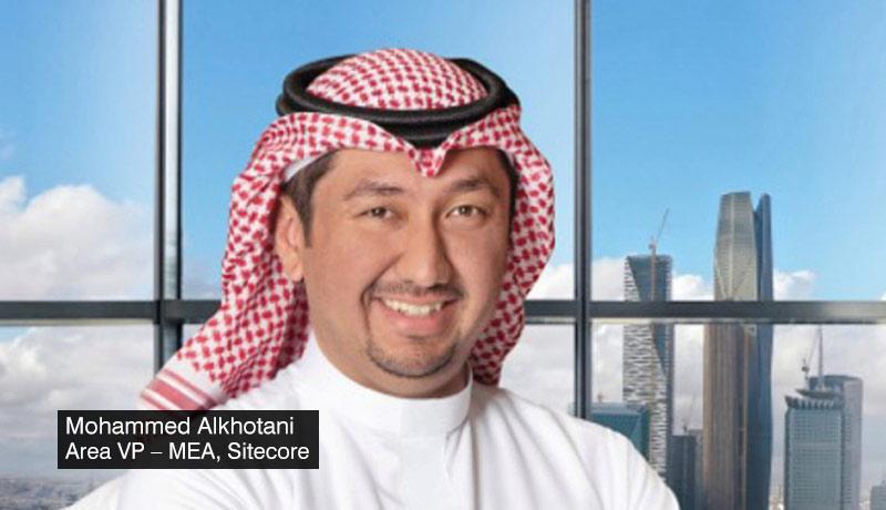 Mohammed-Alkhotani-Area-VP–MEA-Sitecore -customer experiences -pandemic -MENA-Brand-Gitex -techxmedia