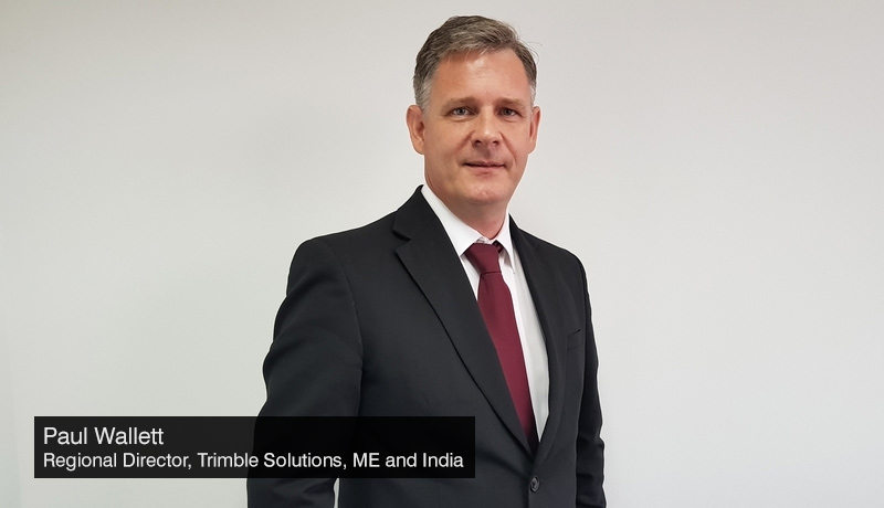 Paul Wallett - Regional Director - Trimble Solutions - Middle East and India -sustainable future - technology - techxmedia